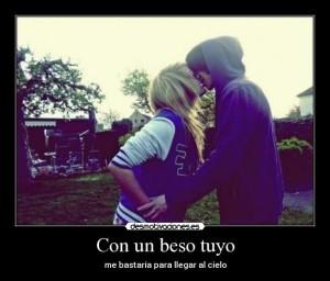 quiero un beso tuyo que me lleve al cielo